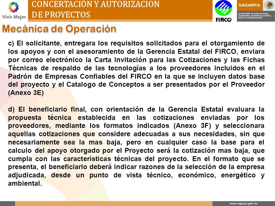 CONCERTACIÓN Y AUTORIZACION DE PROYECTOS Mecánica de Operación c) El solicitante, entregara los requisitos solicitados para el otorgamiento de los apo