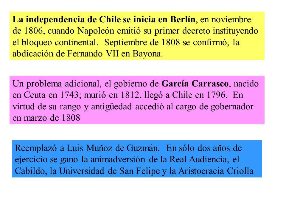 La independencia de Chile se inicia en Berlín, en noviembre de 1806, cuando Napoleón emitió su primer decreto instituyendo el bloqueo continental.