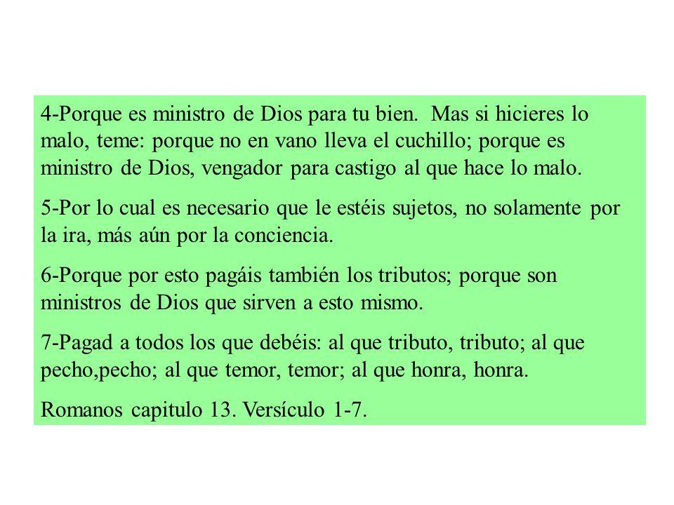 4-Porque es ministro de Dios para tu bien.