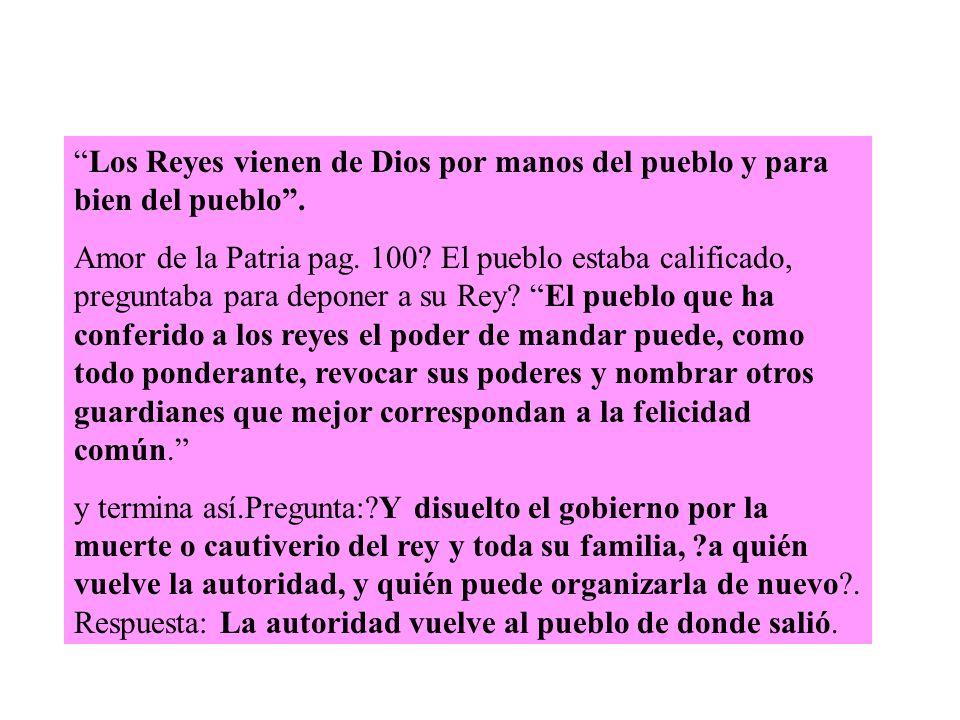 Los Reyes vienen de Dios por manos del pueblo y para bien del pueblo.