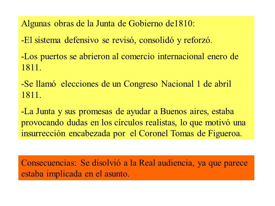 Algunas obras de la Junta de Gobierno de1810: -El sistema defensivo se revisó, consolidó y reforzó.