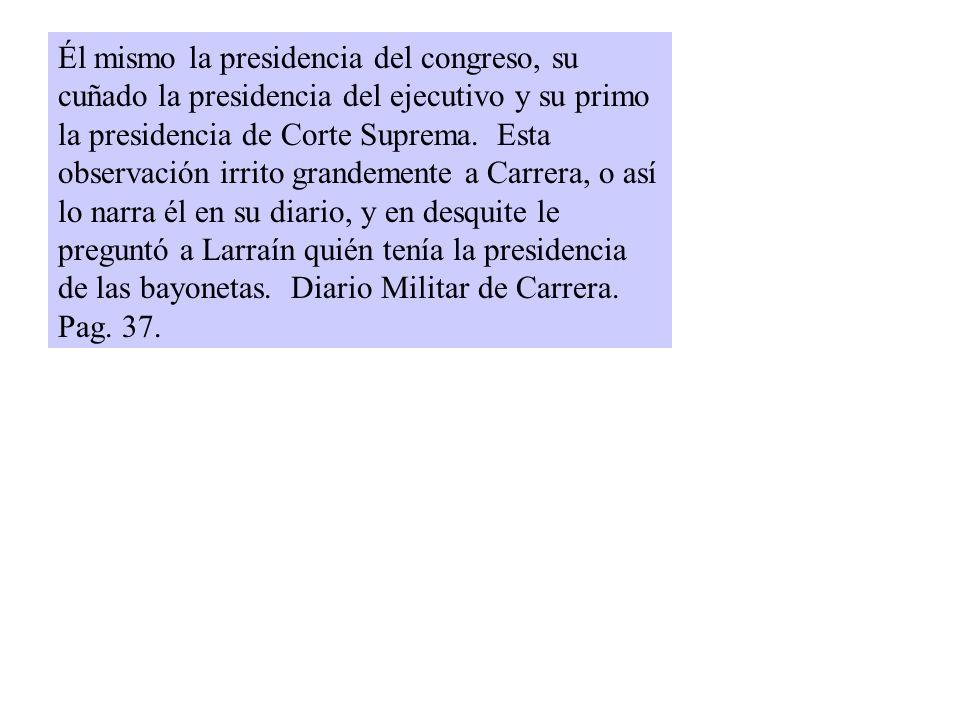 Él mismo la presidencia del congreso, su cuñado la presidencia del ejecutivo y su primo la presidencia de Corte Suprema.