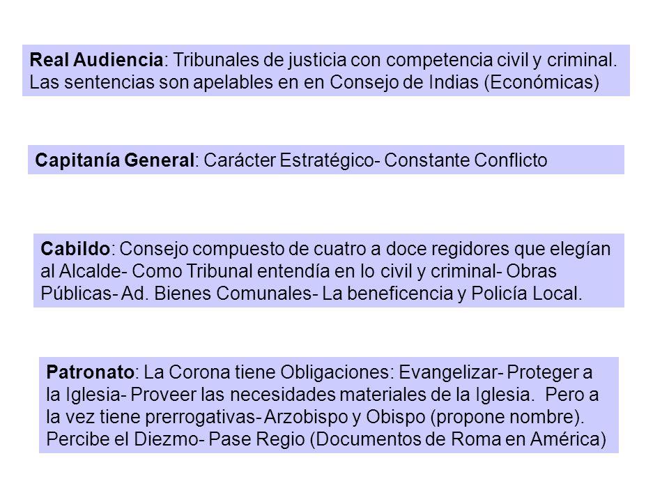 Real Audiencia: Tribunales de justicia con competencia civil y criminal.