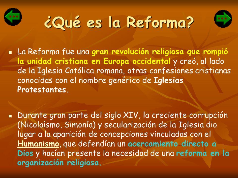 ¿Qué es la Reforma? La Reforma fue una gran revolución religiosa que rompió la unidad cristiana en Europa occidental y creó, al lado de la Iglesia Cat