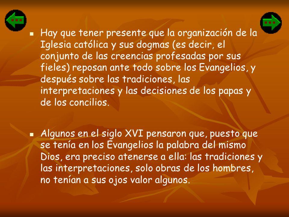 Hay que tener presente que la organización de la Iglesia católica y sus dogmas (es decir, el conjunto de las creencias profesadas por sus fieles) repo