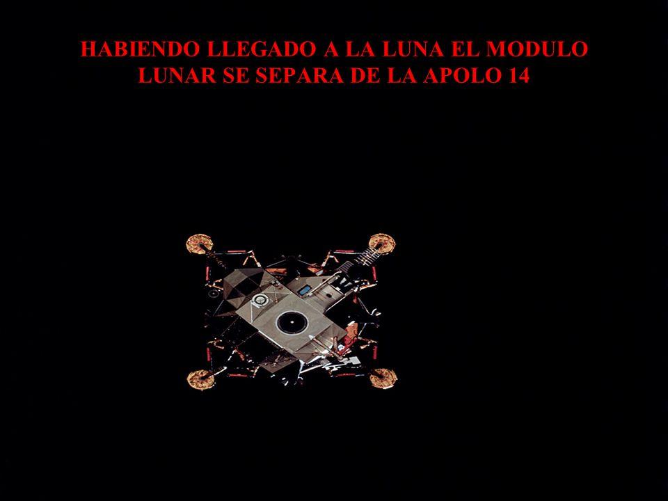 HABIENDO LLEGADO A LA LUNA EL MODULO LUNAR SE SEPARA DE LA APOLO 14