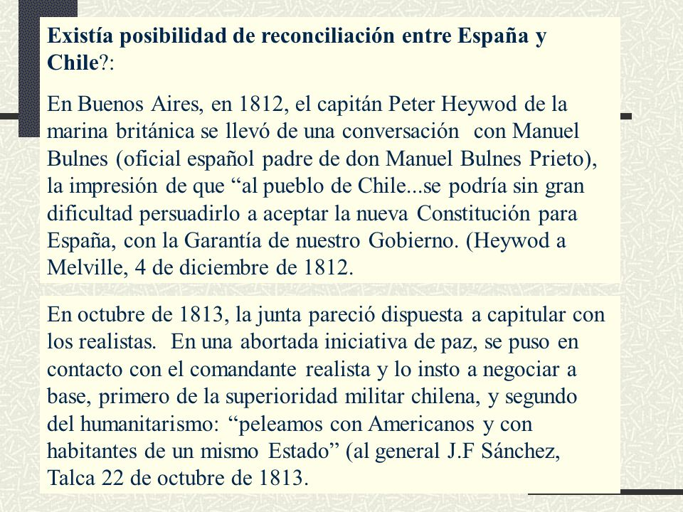 Existía posibilidad de reconciliación entre España y Chile?: En Buenos Aires, en 1812, el capitán Peter Heywod de la marina británica se llevó de una