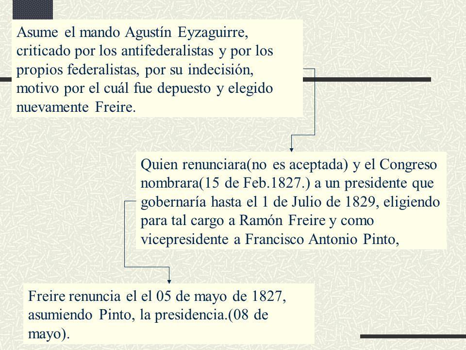 Asume el mando Agustín Eyzaguirre, criticado por los antifederalistas y por los propios federalistas, por su indecisión, motivo por el cuál fue depues