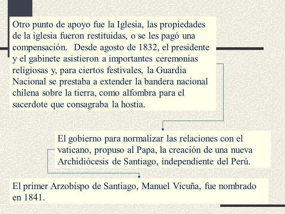 Otro punto de apoyo fue la Iglesia, las propiedades de la iglesia fueron restituidas, o se les pagó una compensación. Desde agosto de 1832, el preside