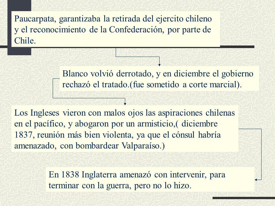 Paucarpata, garantizaba la retirada del ejercito chileno y el reconocimiento de la Confederación, por parte de Chile. Blanco volvió derrotado, y en di