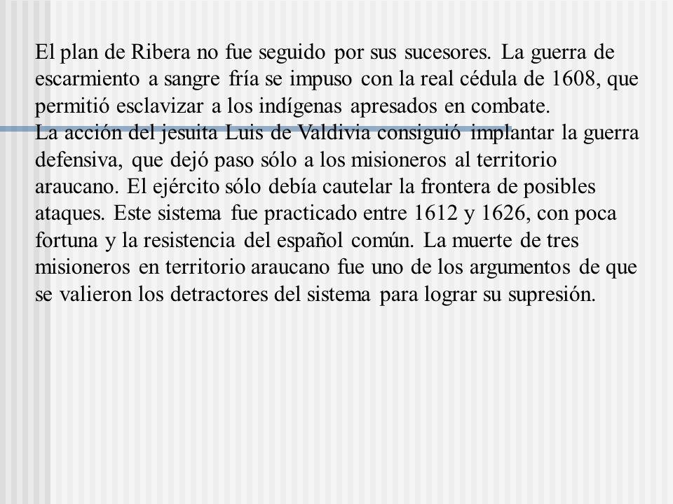El plan de Ribera no fue seguido por sus sucesores.
