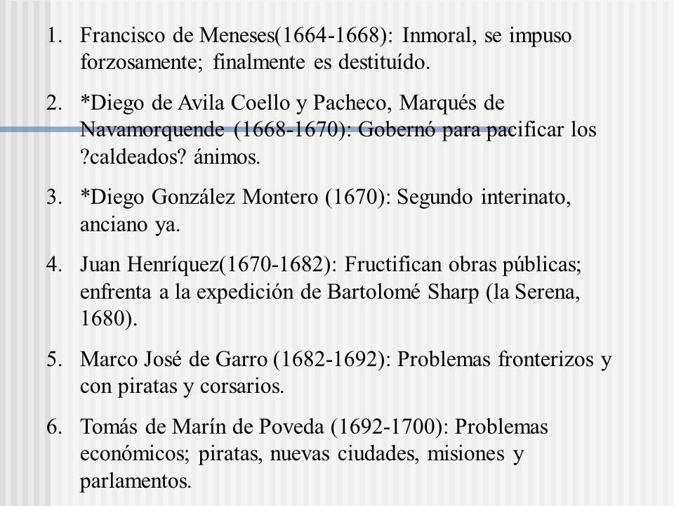 1.Francisco de Meneses(1664-1668): Inmoral, se impuso forzosamente; finalmente es destituído.
