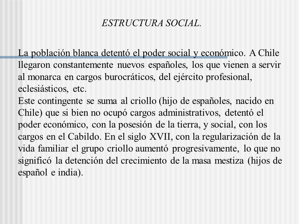 ESTRUCTURA SOCIAL.La población blanca detentó el poder social y económico.