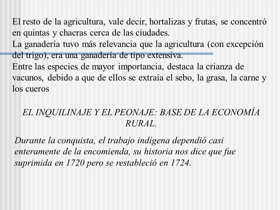 El resto de la agricultura, vale decir, hortalizas y frutas, se concentró en quintas y chacras cerca de las ciudades.