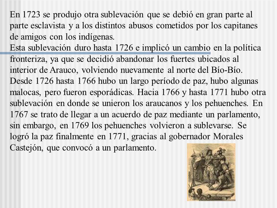 En 1723 se produjo otra sublevación que se debió en gran parte al parte esclavista y a los distintos abusos cometidos por los capitanes de amigos con los indígenas.