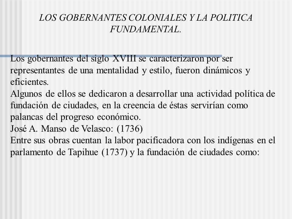 LOS GOBERNANTES COLONIALES Y LA POLITICA FUNDAMENTAL.