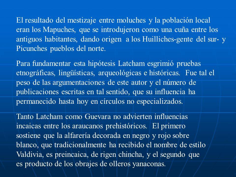 El resultado del mestizaje entre moluches y la población local eran los Mapuches, que se introdujeron como una cuña entre los antiguos habitantes, dan