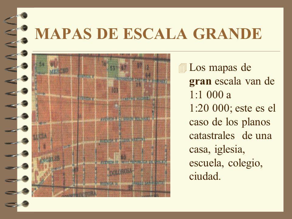 MAPAS SEGÚN LA ESCALA NUMÉRICA Se clasifican en mapas de escala grande, media y pequeña.