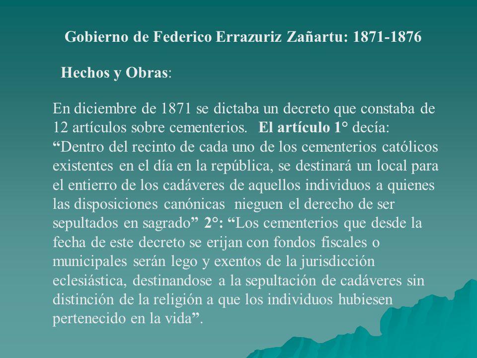 Gobierno de Federico Errazuriz Zañartu: 1871-1876 Hechos y Obras: En diciembre de 1871 se dictaba un decreto que constaba de 12 artículos sobre cement