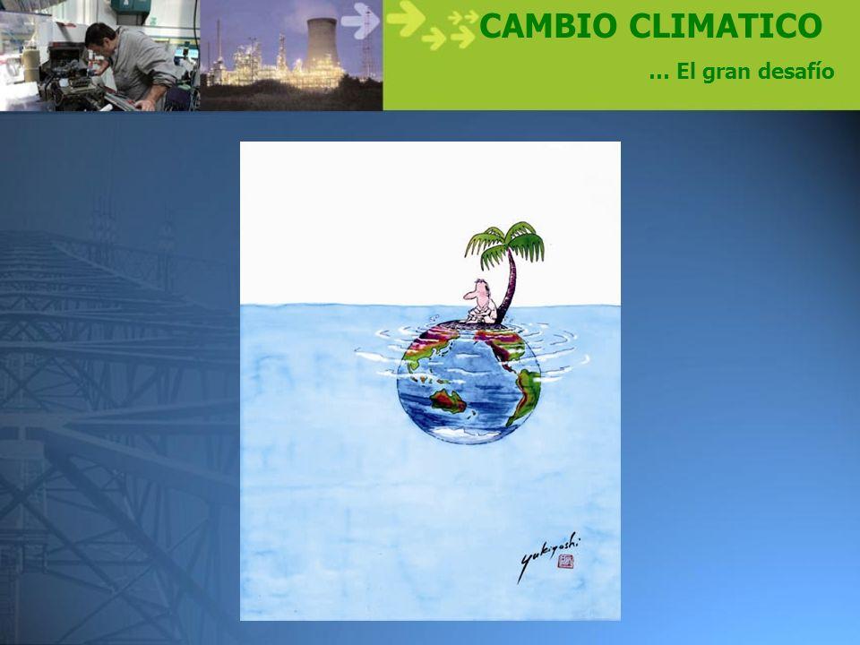 CAMBIO CLIMATICO … El gran desafío