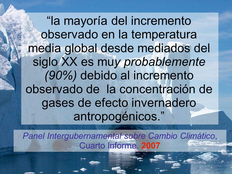 el calentamiento del clima es inequívoco, como evidencian las observaciones del increamento de la temperatura media del aire y del mar, amplia fusión de los glaciares y hielo, la elevación global del nivel del mar Panel Intergubernamental sobre Cambio Climático, Cuarto Informe, 2007