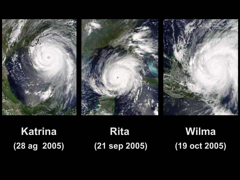 Katrina (28 ag 2005) Rita (21 sep 2005) Wilma (19 oct 2005)