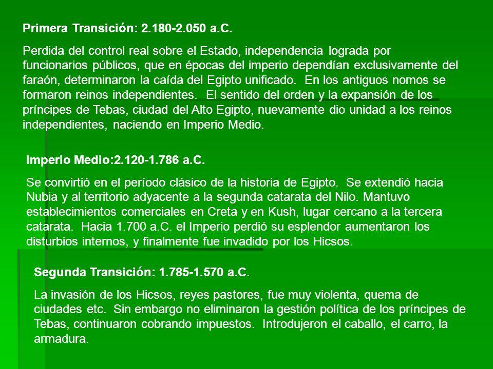 Primera Transición: 2.180-2.050 a.C. Perdida del control real sobre el Estado, independencia lograda por funcionarios públicos, que en épocas del impe