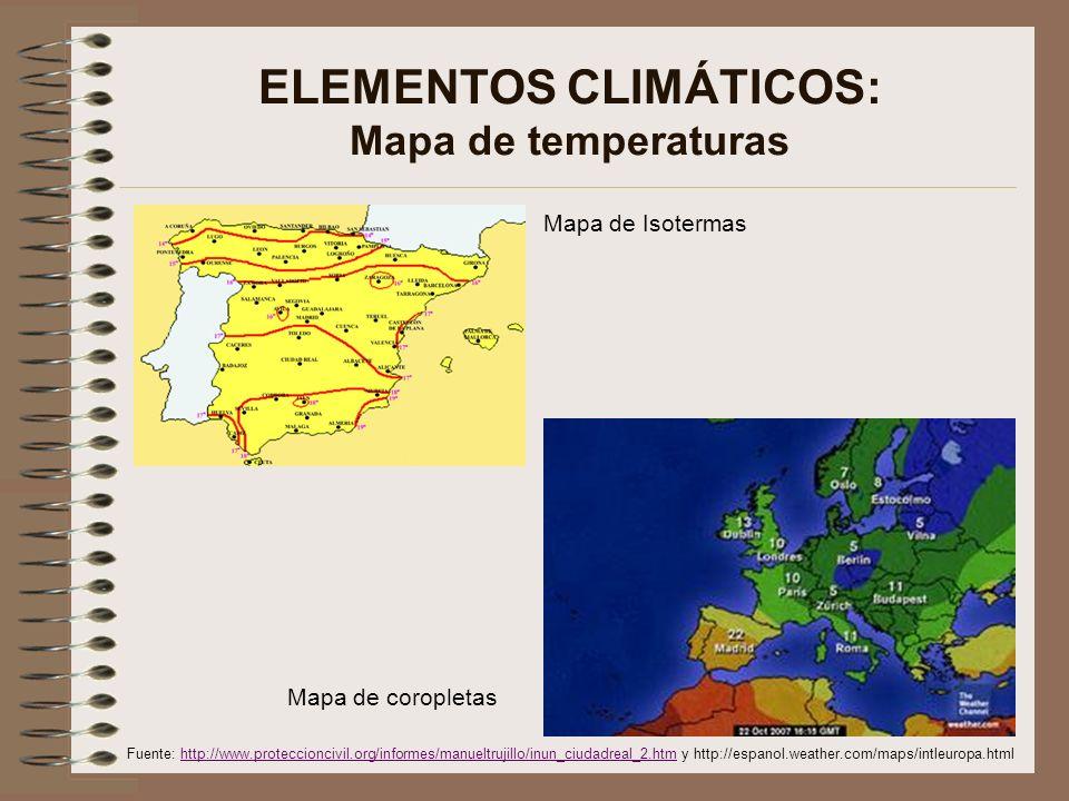 ELEMENTOS CLIMÁTICOS: Mapa de temperaturas Mapa de Isotermas Mapa de coropletas Fuente: http://www.proteccioncivil.org/informes/manueltrujillo/inun_ciudadreal_2.htm y http://espanol.weather.com/maps/intleuropa.htmlhttp://www.proteccioncivil.org/informes/manueltrujillo/inun_ciudadreal_2.htm