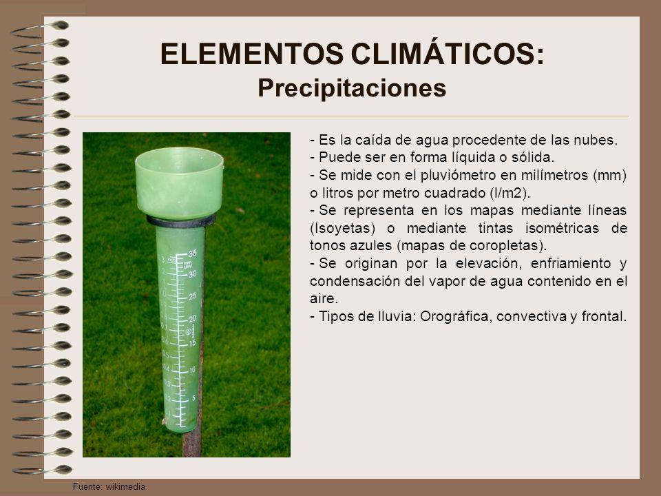 ELEMENTOS CLIMÁTICOS: Precipitaciones - Es la caída de agua procedente de las nubes. - Puede ser en forma líquida o sólida. - Se mide con el pluviómet