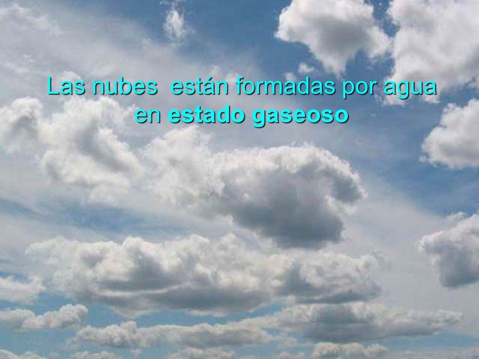 Las nubes están formadas por agua en estado gaseoso