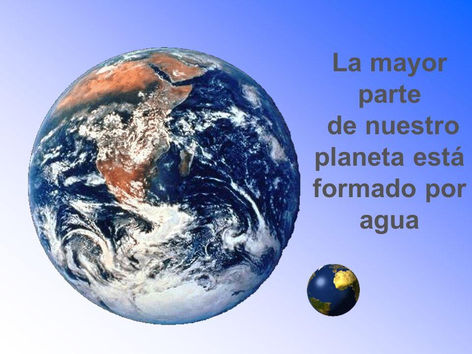 La mayor parte de nuestro planeta está formado por agua