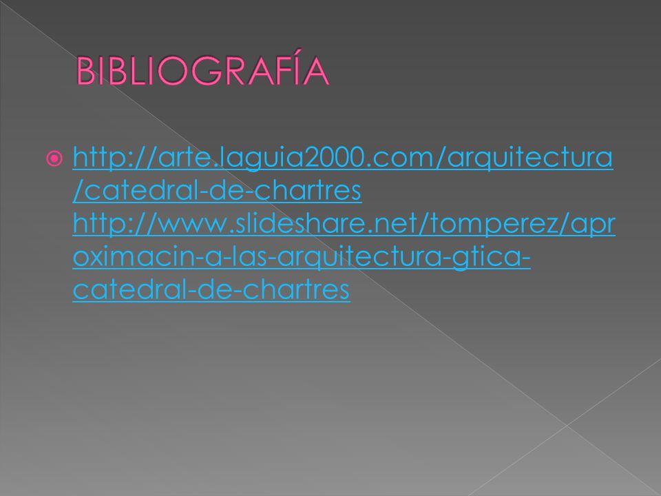 http://arte.laguia2000.com/arquitectura /catedral-de-chartres http://www.slideshare.net/tomperez/apr oximacin-a-las-arquitectura-gtica- catedral-de-ch