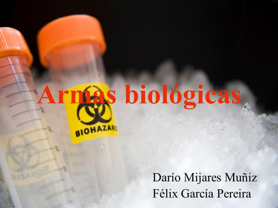 Armas biológicas Darío Mijares Muñiz Félix García Pereira