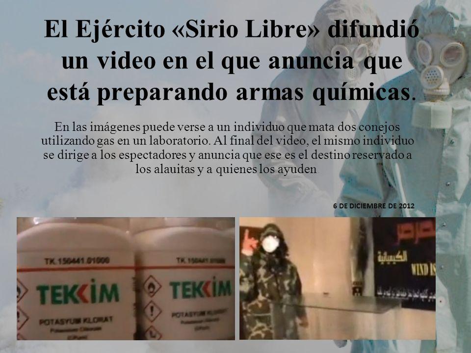 El Ejército «Sirio Libre» difundió un video en el que anuncia que está preparando armas químicas. En las imágenes puede verse a un individuo que mata