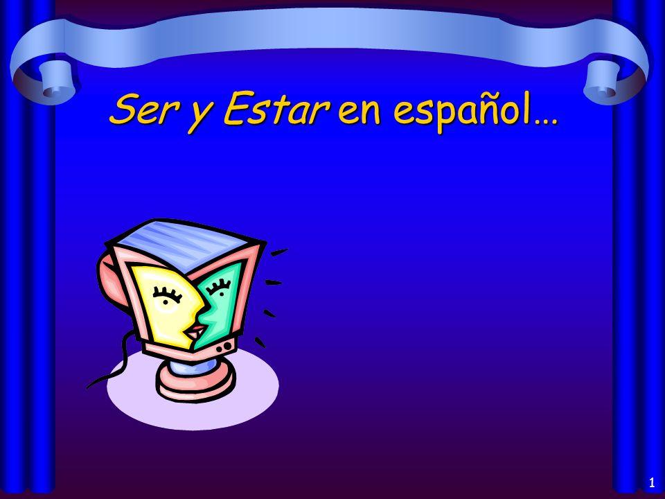 1 Ser y Estar en español…