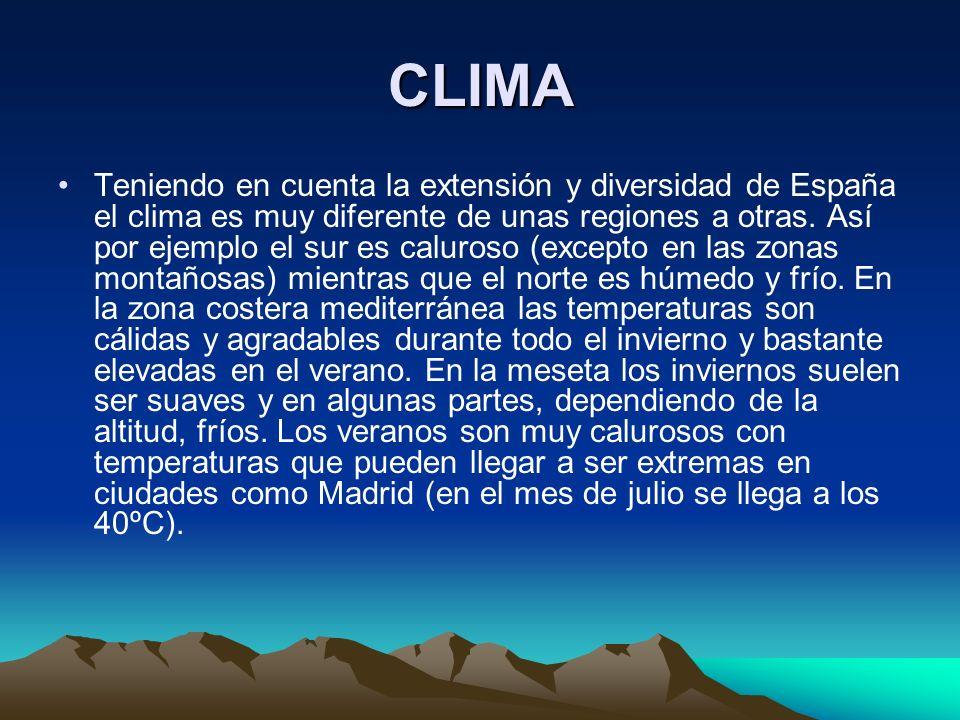 CLIMA Teniendo en cuenta la extensión y diversidad de España el clima es muy diferente de unas regiones a otras.