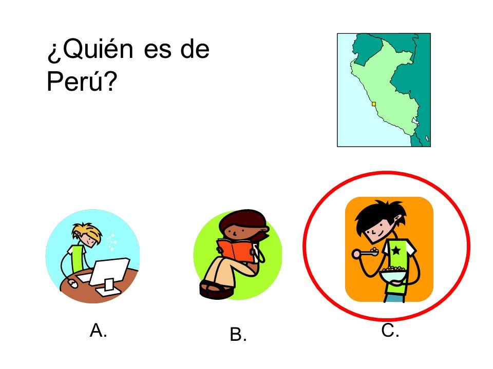 ¿Quién es de Perú? A. B. C.