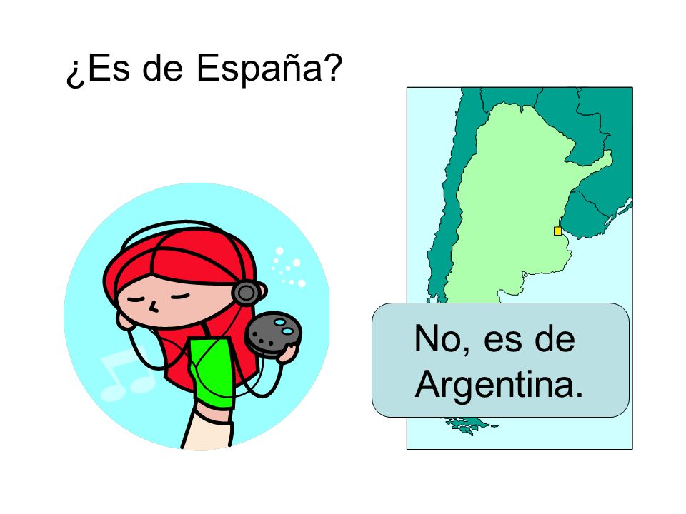 ¿Es de España? No, es de Argentina.