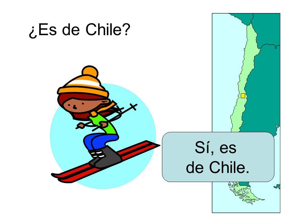¿Es de Chile? Sí, es de Chile.