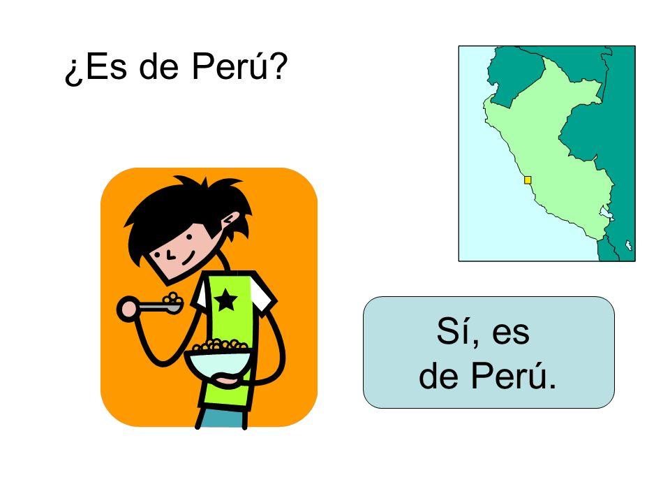 ¿Es de Perú? Sí, es de Perú.