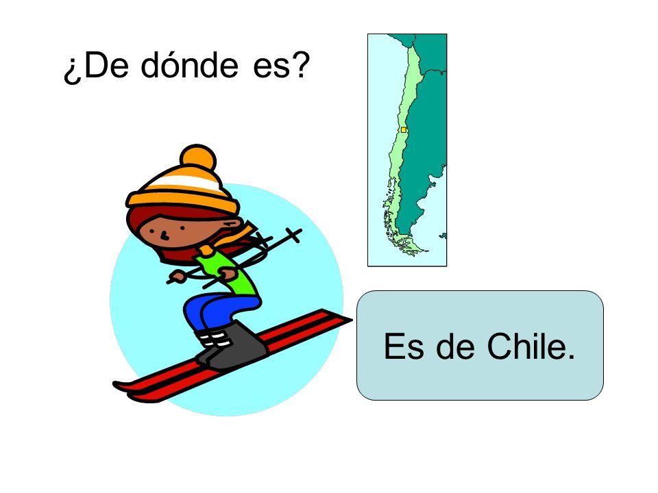 ¿De dónde es? Es de Chile.