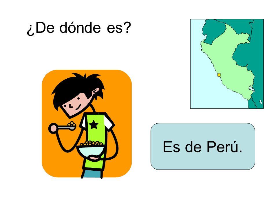 ¿De dónde es? Es de Perú.
