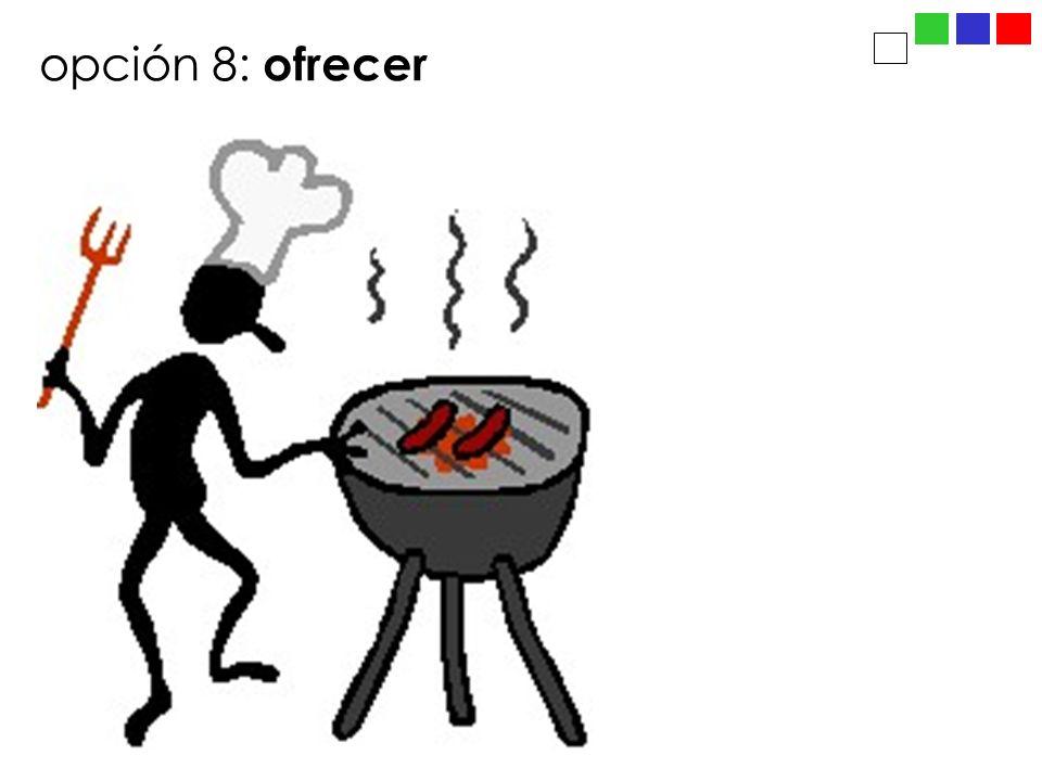 opción 8: ofrecer