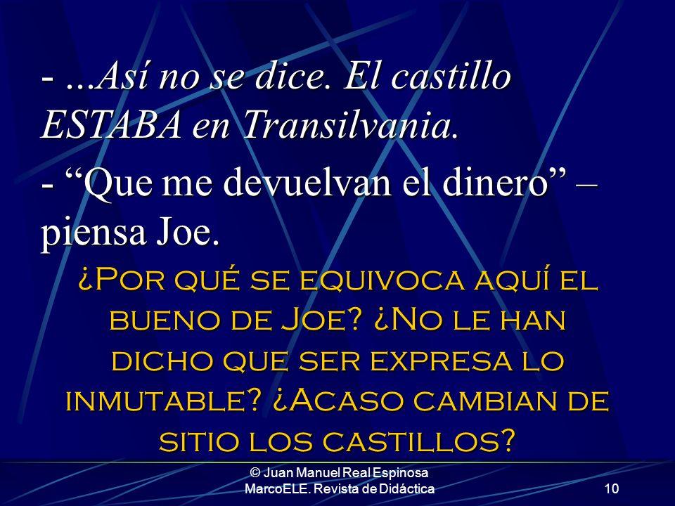 © Juan Manuel Real Espinosa MarcoELE. Revista de Didáctica9 - La película ERA americana. - ¡Bravo, Joe! ¿Qué más? - Va de un castillo que ES en Transi