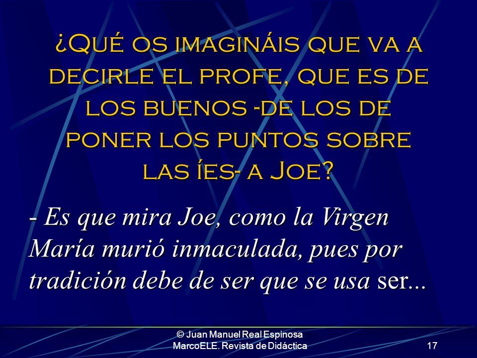 © Juan Manuel Real Espinosa MarcoELE. Revista de Didáctica16 - Bueno Joe, mostro, sigue. ¿Qué más pasa en la película? - Pues el conde quiere chupar l