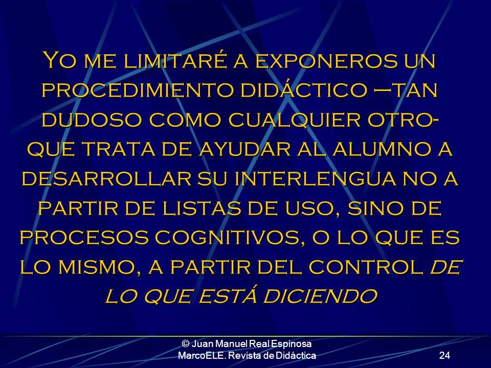 © Juan Manuel Real Espinosa MarcoELE. Revista de Didáctica23 Ya que para verdades absolutas, las de este caballero......que habla ex cathedra.