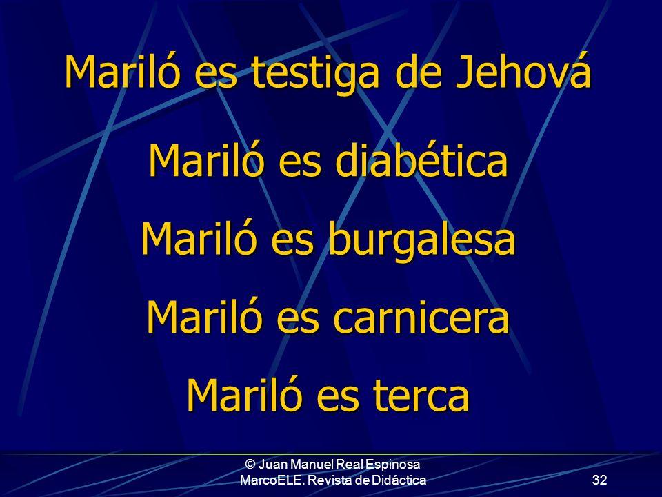 © Juan Manuel Real Espinosa MarcoELE. Revista de Didáctica31 Mariló se identifica con un grupo, pertenece al club internacional de las feas Mariló es