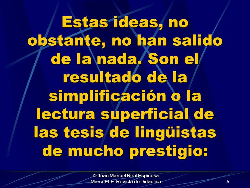 © Juan Manuel Real Espinosa MarcoELE. Revista de Didáctica4 Yo, por mi parte, confieso haber propagado esa herejía. Pero ya me he retractado