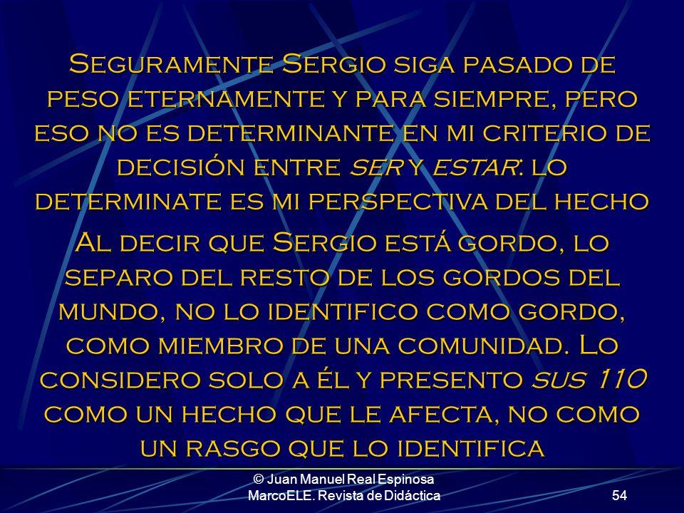 © Juan Manuel Real Espinosa MarcoELE. Revista de Didáctica53 (Aunque mis esperanzas de que vuelva a ser el de antes, dicho sea de paso, son nulas) Yo,