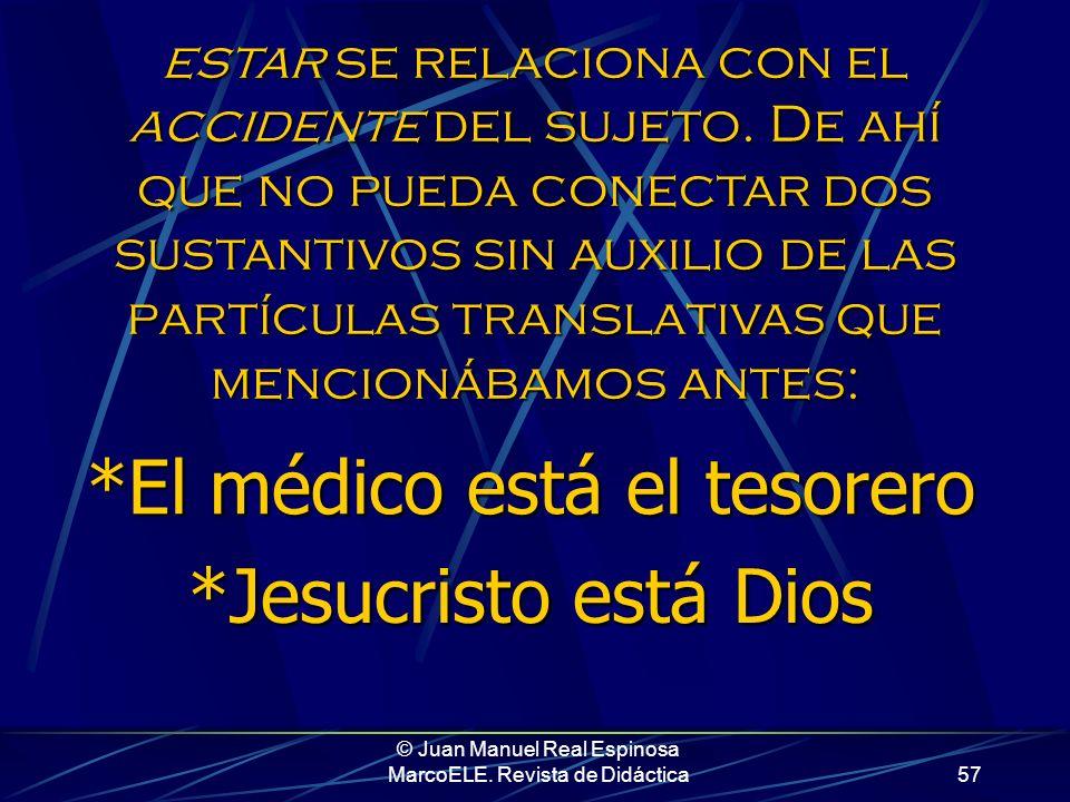 © Juan Manuel Real Espinosa MarcoELE. Revista de Didáctica56 Al decir que Sergio está gordo, el foco recae sobre Sergio y sus circunstancias… …en la i